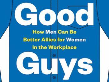 """Você é um """"cara legal"""" com elas no ambiente corporativo ou só acha que é? É esta a pergunta que os autores David Smith e W. Brad Johnson fazem aos homens"""