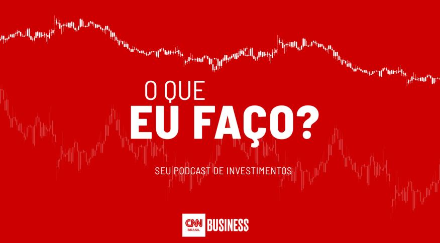 """""""O que eu faço?"""": CNN tem podcast para tirar dúvidas sobre investimentos e finanças pessoais"""