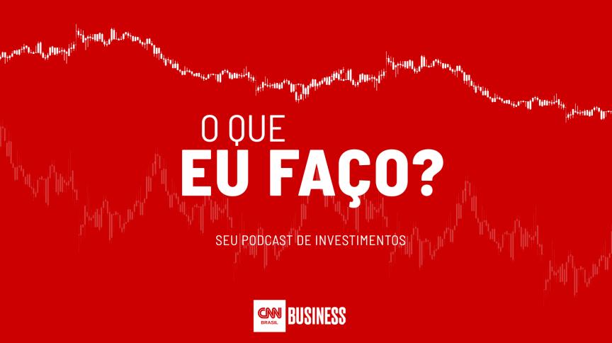 Podcast O que eu faço? tira dúvidas sobre investimentos em tempos de crise