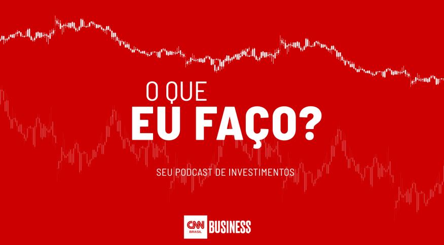 """""""O que eu faço?"""": CNN tem podcast para tirar dúvidas sobre investimentos em tempos de crise"""