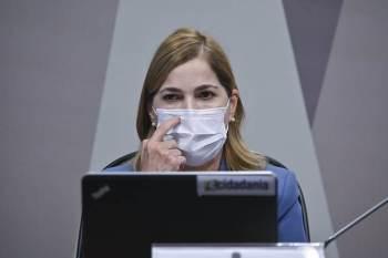 Em depoimento à CPI da Pandemia, no dia 25 de maio, Mayra Pinheiro defendeu o uso de medicamentos sem eficácia comprovada no tratamento da Covid