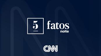 Assista ao 5 Fatos Noite apresentado pela âncora da CNN Roberta Russo